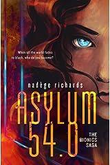 Asylum 54.0 (The Bionics Saga) Paperback