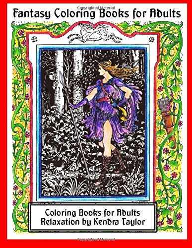 Fantasy Coloring Books for Adults: Coloring Books for Adults Relaxation by Kendra Taylor