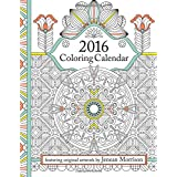 2016 Coloring Calendar: An Adult Coloring Calendar Featuring 300+ Beautiful Coloring Pages for a Stress-Free, Relaxing and Creative 2016!