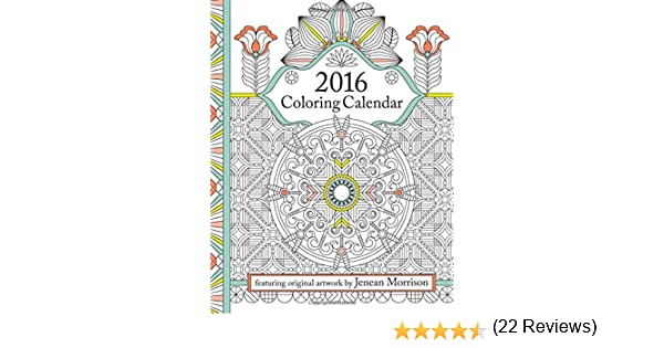 amazoncom 2016 coloring calendar an adult coloring calendar featuring 300 beautiful coloring pages for a stress free relaxing and creative 2016