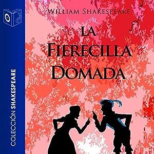 La fierecilla domada [The Taming of the Shrew] Audiobook