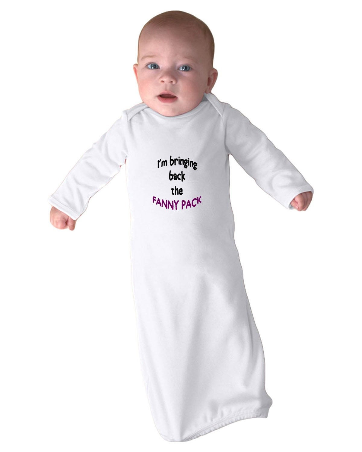 I'M Bringing Back The Fanny Pack Infant Baby Rib Layette Sleeping Gown Only White