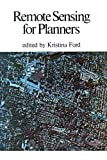 Remote Sensing for Planners, Kristina Ford, 088285058X