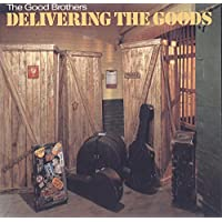 The Good Brothers: Delivering The Goods LP NM Canada Savannah SRL 9828