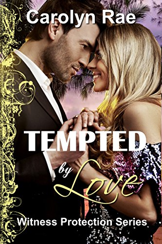 Tempted by Love: Witness Protection Series by [Rae, Carolyn]