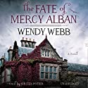 The Fate of Mercy Alban Audiobook by Wendy Webb Narrated by Kirsten Potter