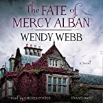 The Fate of Mercy Alban | Wendy Webb