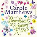 Paper Hearts and Summer Kisses Hörbuch von Carole Matthews Gesprochen von: Julia Barrie