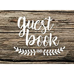 Guest Book: Rustic Chic Guest Book for Weddings & More (150 Lined Pages)