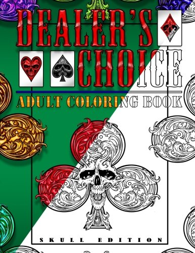 Read Online Dealer's Choice: Adult Coloring Book - Skull Edition PDF