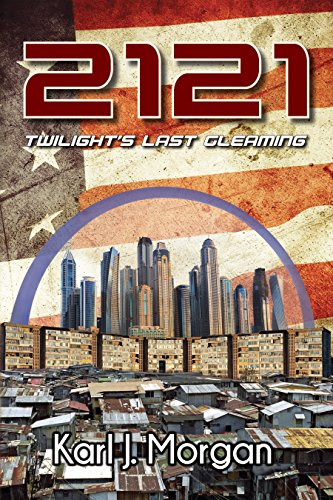 2121: Twilight's Last Gleaming (Revolution Book 1) by [Morgan, Karl]