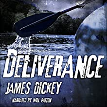 Deliverance Audiobook by James Dickey Narrated by Will Patton