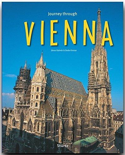 Journey through VIENNA - Reise durch WIEN - Ein Bildband mit über 180 Bildern auf 140 Seiten - STÜRTZ Verlag (Journey Through (Sturtz))