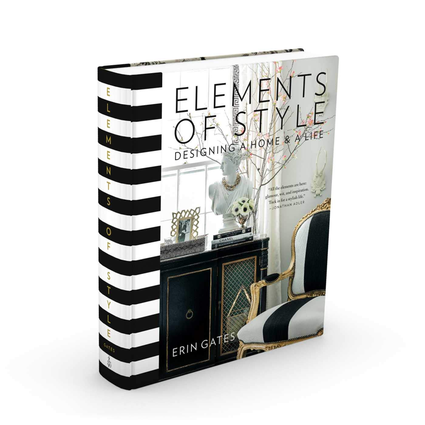 Elements of Style: Designing a Home & a Life: Erin Gates: 9781476744872:  Amazon.com: Books