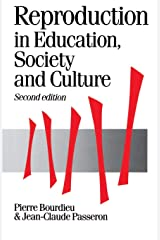 Reproduction in Education, Society and Culture, 2nd Edition (Theory, Culture & Society) Paperback