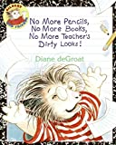 img - for No More Pencils, No More Books, No More Teacher's Dirty Looks! (Gilbert) by Diane deGroat (2009-04-28) book / textbook / text book