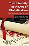 The University in the Age of Globalization : Rankings, Resources and Reforms, , 0230364004