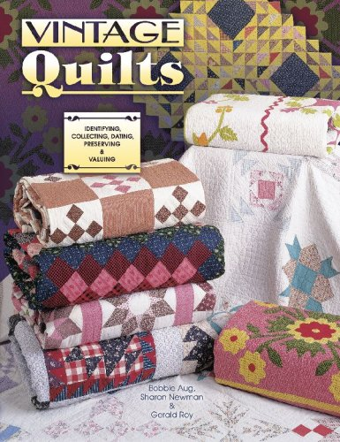 Download Vintage Quilts: Identifying, Collecting, Dating, Preserving & Valuing ebook