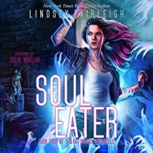 Soul Eater: Kat Dubois Chronicles, Book 4 Audiobook by Lindsey Fairleigh Narrated by Julia Whelan