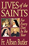 Lives of The Saints: For Everyday in the Year