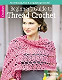 Beginner's Guide to Thread Crochet (Leisure Arts Crochet)