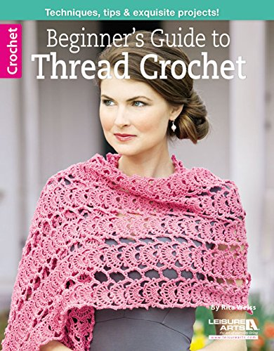 Beginner's Guide to Thread Crochet (Leisure Arts Crochet) Thread Crochet Doily
