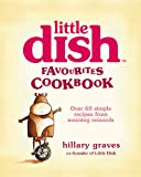 Little Dish Favourites Cookbook: Over 60 simple recipes from weaning onwards