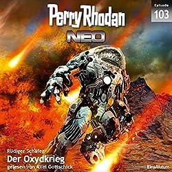 Der Oxydkrieg (Perry Rhodan NEO 103)