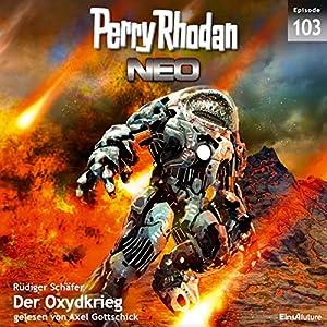 Der Oxydkrieg (Perry Rhodan NEO 103) Audiobook
