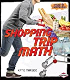 Shopping Trip Math, Katie Marsico, 1467745154