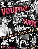 Voluptuous Panic: The Erotic World of Weimar Berlin: 0
