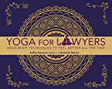 Image of Yoga for Lawyers: Mind-Body Techniques to Feel Better All the Time