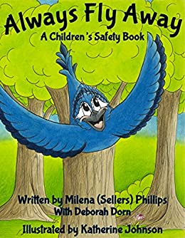 Always Fly Away: A Children's Safety Book - Kindle edition