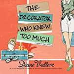 The Decorator Who Knew Too Much | Diane Vallere