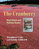 The Cranberry, Stephen Cole, Lindy Gifford, 0884483169