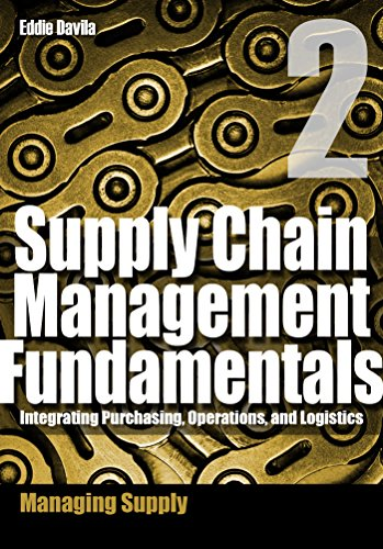 supply-chain-management-fundamentals-2-integrating-purchasing-operations-logistics-module-two-supply