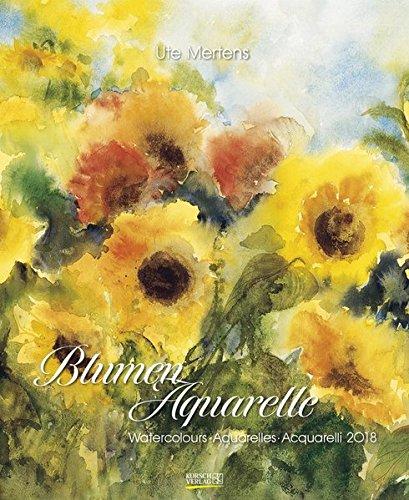 Blumenaquarelle 2018: Kunstkalender, Wandkalender mit Blumenbildern von Ute Martens. Format: 36 x 44 cm, Foliendeckblatt