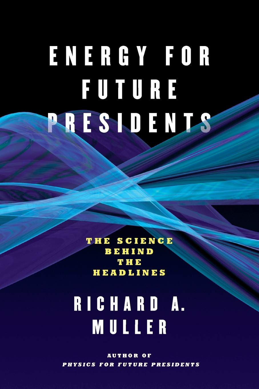 Energy For Future Presidents   The Science Behind The Headlines