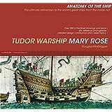 The Tudor Warship Mary Rose (Anatomy of the Ship)