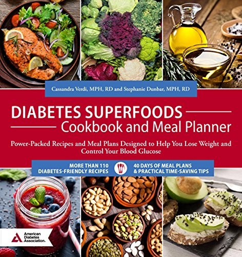 Diabetes Superfoods Cookbook and Meal Planner: Power-Packed Recipes and Meal Plans Designed to Help You Lose Weight and Control Your Blood Glucose by Cassandra Verdi MPH  RD, Stephanie Dunbar MPH  RD