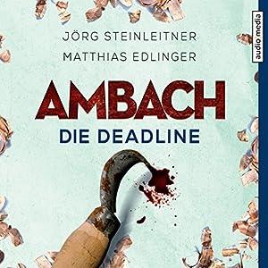 Ambach: Die Deadline (Ambach 3) Hörbuch