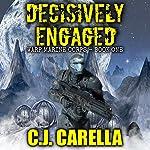 Decisively Engaged: Warp Marine Corps, Volume 1   C.J. Carella
