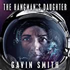 The Hangman's Daughter: The Bastard Legion, Book 1 Audiobook by Gavin Smith Narrated by Amy Finnegan