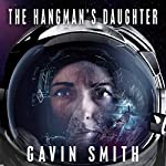 The Hangman's Daughter: The Bastard Legion, Book 1 | Gavin Smith