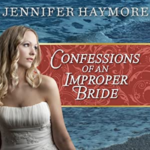 Confessions of an Improper Bride Audiobook