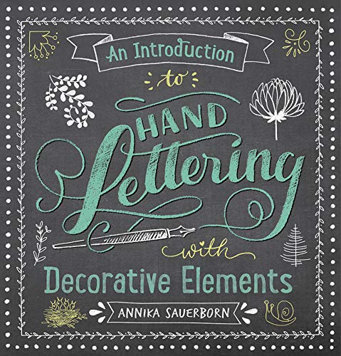 Decorative Elements - An Introduction to Hand Lettering with Decorative Elements (Lettering, Calligraphy, Typography)