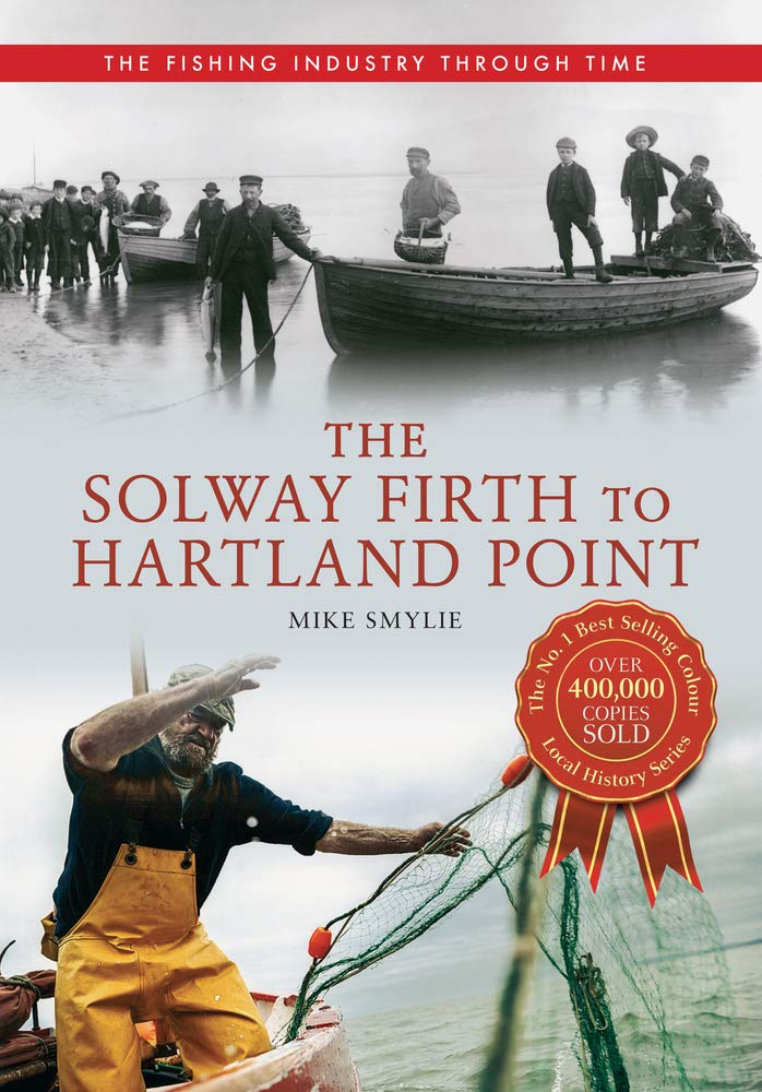 The Solway Firth to Hartland Point The Fishing Industry Through Time ebook