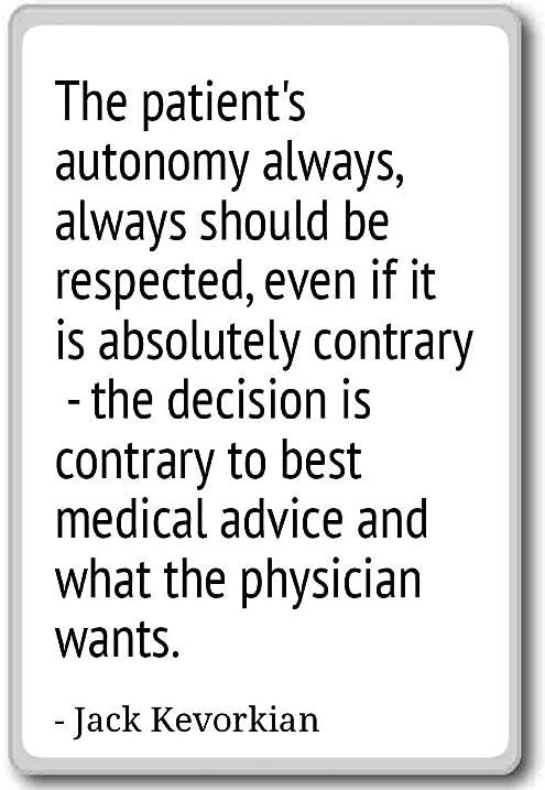 Jack Kevorkian Quotes | Amazon Com The Patient S Autonomy Always Always Should Jack