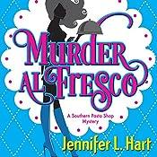 Murder Al Fresco: Southern Pasta Shop Mysteries | Jennifer L. Hart