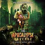 The Apocalypse Revenge: The Undead World, Book 9